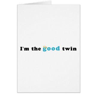 Soy el buen gemelo tarjeta de felicitación