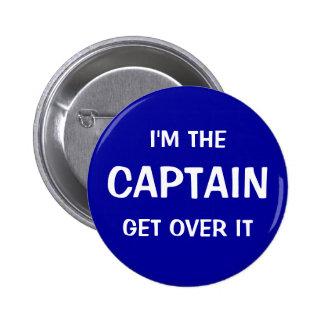 Soy el capitán. Consiga sobre él - divertido Pin Redondo De 2 Pulgadas