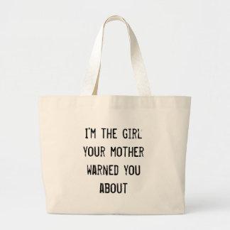 Soy el chica que su madre le advirtió alrededor bolsa tela grande