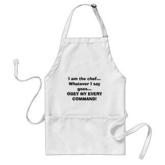Soy el cocinero… lo que digo voy… OBEDEZCO MI E… Delantal