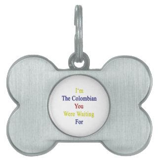 Soy el colombiano usted esperaba placa mascota