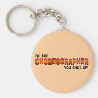 ¡Soy el coreógrafo, usted cerré para arriba! Llaveros Personalizados