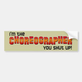 ¡Soy el coreógrafo, usted cerré para arriba! Pegatina Para Auto