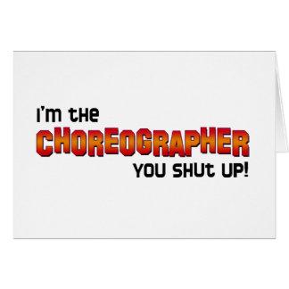 ¡Soy el coreógrafo, usted cerré para arriba! Tarjeta De Felicitación