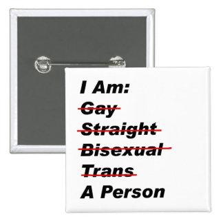 Soy el gay, recto, bisexual, transporte, persona pins
