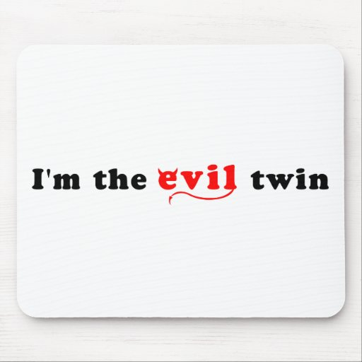 Soy el gemelo del mal alfombrilla de raton