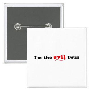 Soy el gemelo del mal pin cuadrado