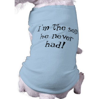 Soy el hijo que él nunca tenía camisa del perro playera sin mangas para perro