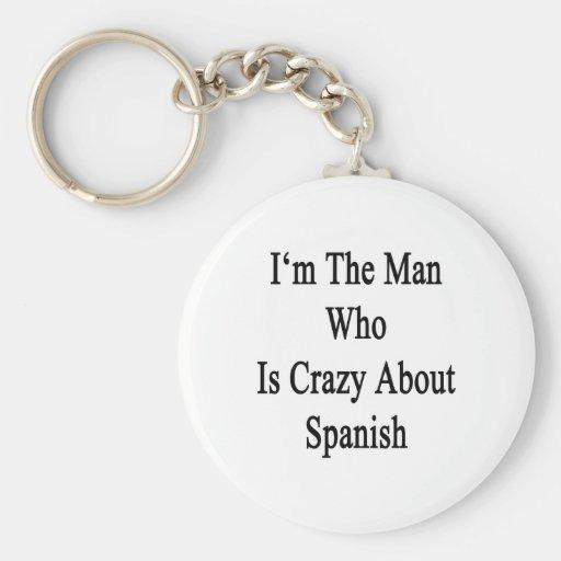 Soy el hombre que está loco por español llavero redondo tipo pin