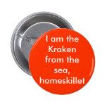 Soy el Kraken del mar, homeskillet Pins