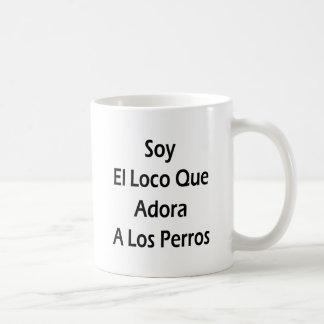 Soy El Loco Que Adora A Los Perros Classic White Coffee Mug