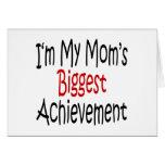Soy el logro más grande de mi mamá felicitaciones