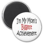 Soy el logro más grande de mi mamá imán de frigorifico
