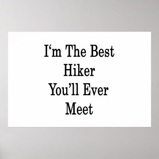 Soy el mejor caminante que usted se encontrará nun posters