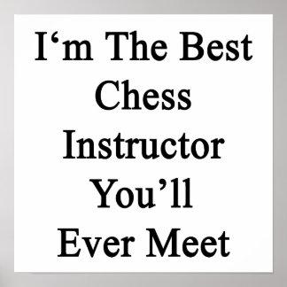 Soy el mejor instructor del ajedrez que usted se e póster