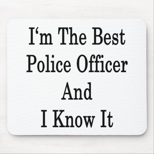 Soy el mejor oficial de policía y lo sé alfombrilla de raton