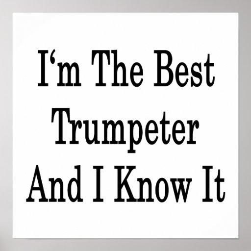Soy el mejor trompetista y lo sé poster