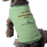 ¡Soy el niño del reemplazo! Camisas De Mascota