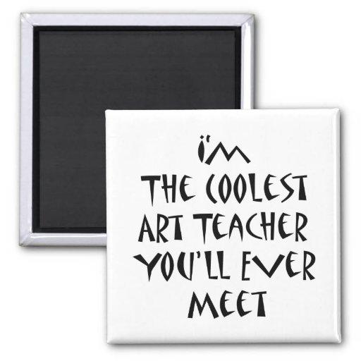 Soy el profesor de arte más fresco que usted se en imán cuadrado