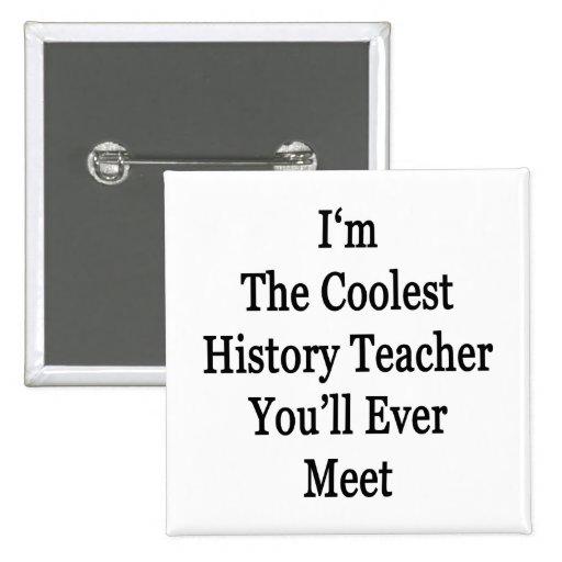 Soy el profesor más fresco de la historia que uste pins