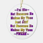 Soy el suyo porque él hace mis dedos del pie Twerk Ornamento Para Arbol De Navidad