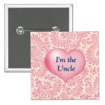 """""""Soy el tío"""" rosa Pins"""