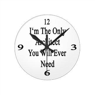 Soy el único arquitecto que usted necesitará nunca reloj redondo mediano