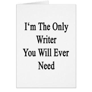 Soy el único escritor que usted necesitará nunca