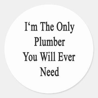 Soy el único fontanero que usted necesitará nunca etiquetas redondas