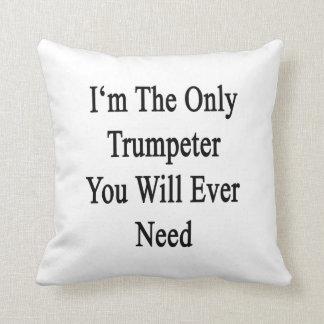 Soy el único trompetista que usted necesitará nunc cojin