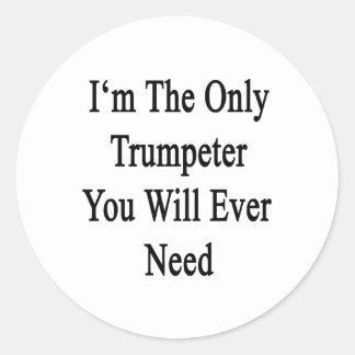 Soy el único trompetista que usted necesitará pegatinas redondas