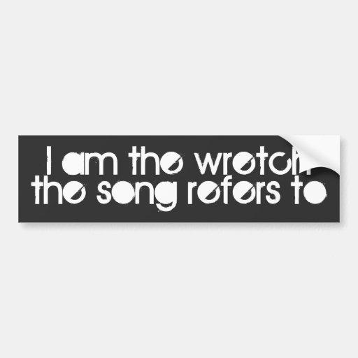 Soy el Wretch Pegatina De Parachoque