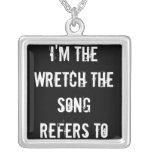 Soy el WRETCH que la canción se refiere Joyeria