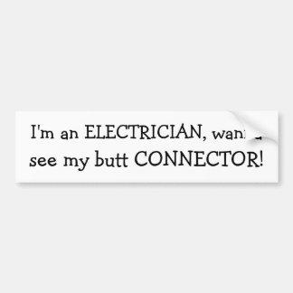¡Soy ELECTRICISTA, quiero a, veo mi CONECTOR del e Etiqueta De Parachoque