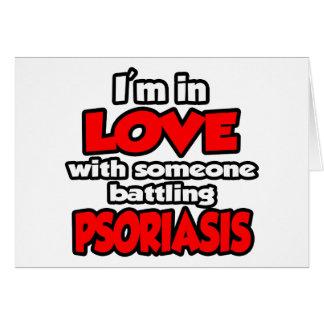 Soy en amor con alguien psoriasis de lucha felicitaciones