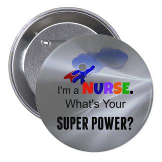 Soy enfermera. ¿Cuál es su superpoder? Pin Redondo De 3 Pulgadas