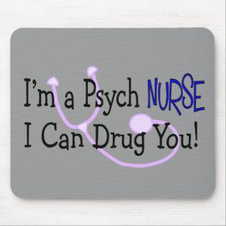 ¡Soy enfermera de Psych, yo puedo drogarle! Alfombrilla De Ratones