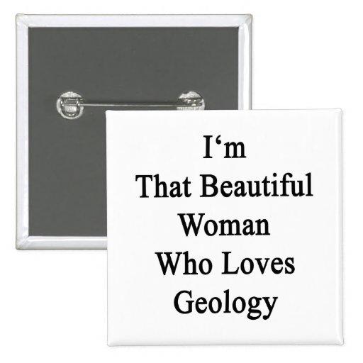 Soy esa mujer hermosa que ama la geología pins