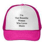 Soy esa mujer hermosa que ama música gorras de camionero