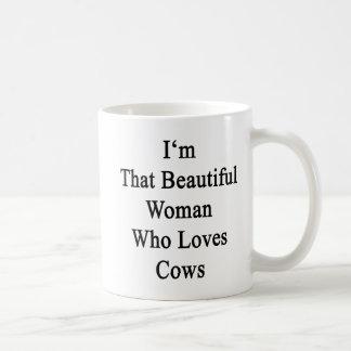 Soy esa mujer hermosa que ama vacas taza