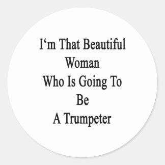 Soy esa mujer hermosa que va a ser un Trum Etiquetas Redondas