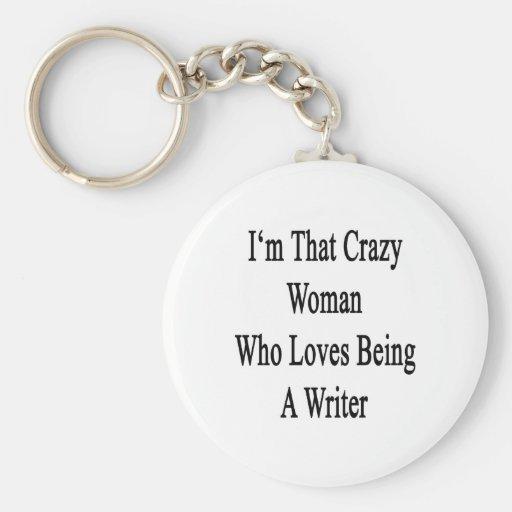 Soy esa mujer loca que ama el ser escritor llavero
