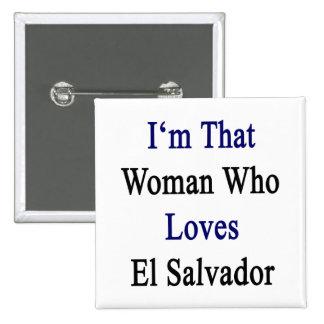 Soy esa mujer que ama El Salvador Pin