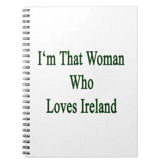 Soy esa mujer que ama Irlanda Cuadernos