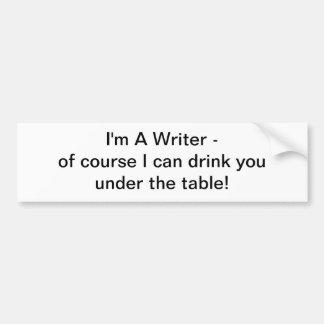 Soy escritor - por supuesto puedo beber el stickr  pegatina para auto