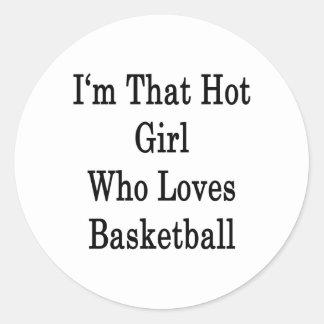 Soy ese chica caliente que ama baloncesto pegatina redonda