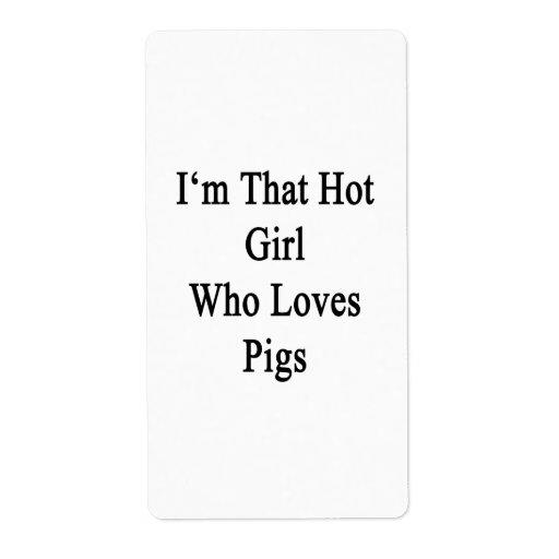 Soy ese chica caliente que ama cerdos etiquetas de envío