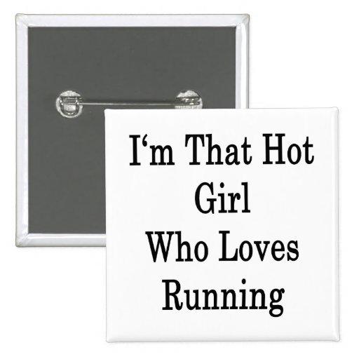 Soy ese chica caliente que ama el correr pin