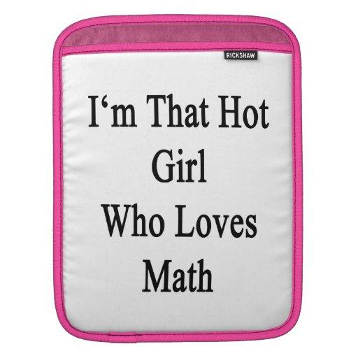 Soy ese chica caliente que ama matemáticas manga de iPad