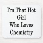 Soy ese chica caliente que ama química tapetes de ratón
